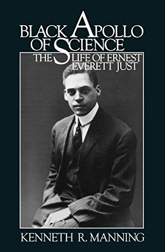 Black Apollo of Science: The Life of Ernest Everett Just by Kenneth R. Manning