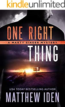 One Right Thing: A Marty Singer Mystery (Marty Singer series Book 3)