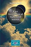 Rare Astronomical Sights and Sounds (The Patrick Moore Practical Astronomy Series)