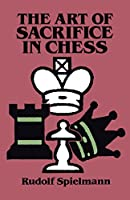 The Art of Sacrifice in Chess (Dover Chess)