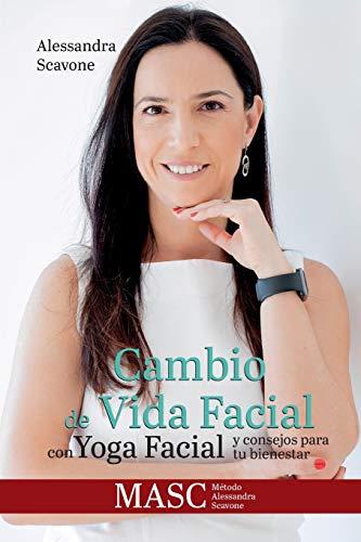 Cambio de Vida Facial con Yoga Facial y consejos para tu bienestar