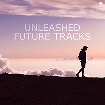Unleashed Future Tracks
