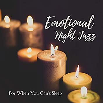 Emotional Night Jazz - For When You Can't Sleep