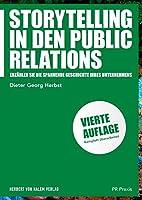 Storytelling in den Public Relations: Erzaehlen Sie die spannende Geschichte Ihres Unternehmens