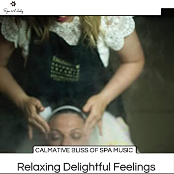 Calmative Bliss Of Spa Music - Relaxing Delightful Feelings