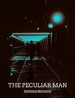 The Peculiar Man by [Sreenivasan Manivannan]