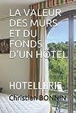 LA VALEUR DES MURS ET DU FONDS D'UN HÔTEL: HOTELLERIE