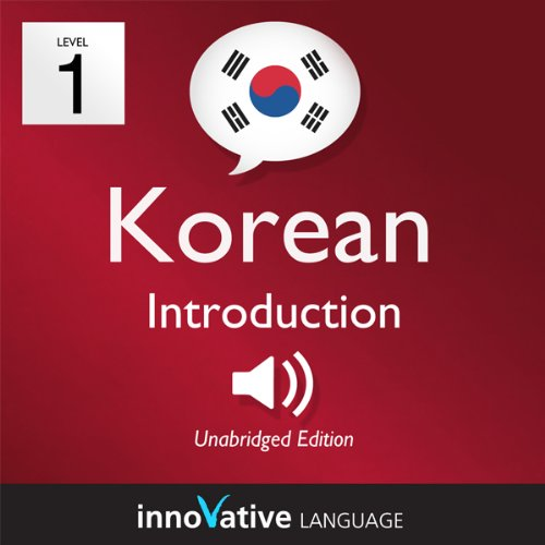 Learn Korean with Innovative Language's Proven Language System - Level 1: Introduction to Korean audiobook cover art