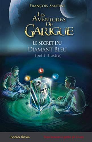 Le secret du diamant bleu (petit illustré) (Les aventures de Garigue, Band 1)