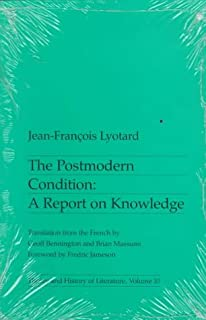 The Postmodern Condition: A Report on Knowledge (Theory and History of Literature, Volume 10)