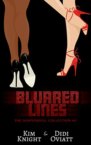 The Suspenseful Collection #2 Blurred Lines: Nine Suspenseful Short Stories Across Multiple Genres. by [Kim Knight, Didi Oviatt]