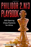 Philidor 2.nf3 Playbook: 200 Opening Chess Positions For White (chess Opening Playbook)-Sawyer, Tim