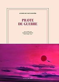 Pilote de guerre par Antoine de Saint-Exupéry
