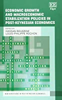 Economic Growth and Macroeconomic Stabilization Policies in Post-Keynesian Economics (New Directions in Post-Keynesian Economics)