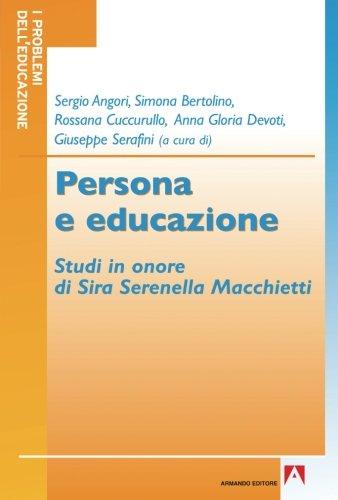 Persona e educazione. Studi in onore di Sira Serenella Macchietti