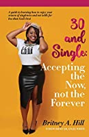 30 and Single: Accepting the Now, Not the Forever