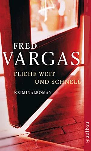 Fliehe weit und schnell: Kriminalroman (Kommissar Adamsberg ermittelt, Band 3)