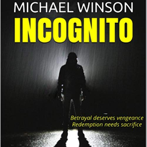 Incognito: Betrayal Deserves Vengeance...Redemption Needs Sacrifice cover art