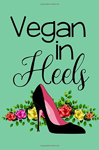 Vegan In Heels: Lined Journal