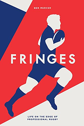 Compare Textbook Prices for Fringes: Life on the Edge of Professional Rugby  ISBN 9781915001023 by Mercer, Ben