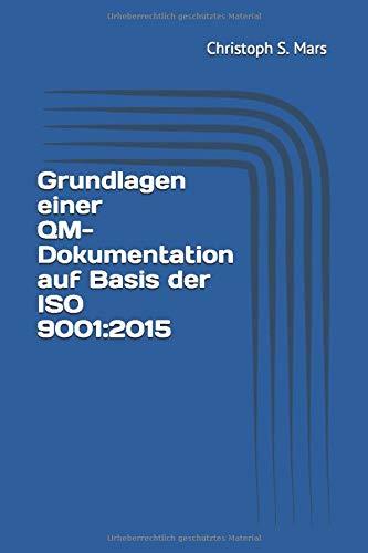 Grundlagen einer QM-Dokumentation auf Basis der ISO 9001:2015