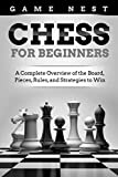 Chess for Beginners: A Complete Overview of the Board, Pieces, Rules, and Strategies to Win
