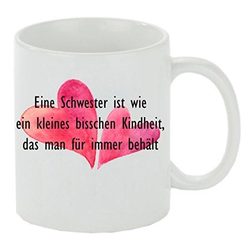 Creativ Deluxe Kaffeebecher Eine Schwester ist wie EIN bisschen Kindheit. Kaffeetasse, Kaffeetasse mit Motiv, Bedruckte Tasse mit Sprüchen oder Bildern - auch individuelle Gestaltung