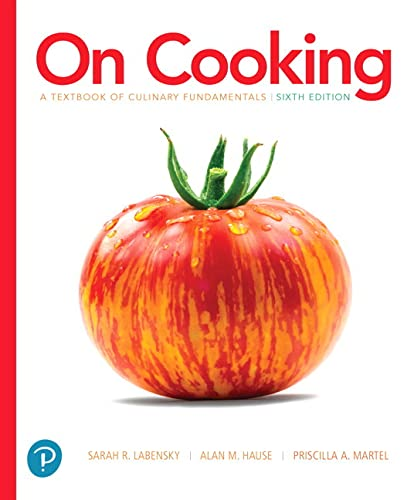 Compare Textbook Prices for On Cooking: A Textbook of Culinary Fundamentals , Without Access Code What's New in Culinary & Hospitality 6 Edition ISBN 9780134441900 by Labensky, Sarah,Martel, Priscilla,Hause, Alan