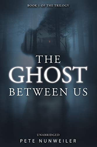 The Ghost Between Us: Unabridged