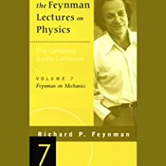 The Feynman Lectures on Physics: Volume 7, Feynman on Mechanics