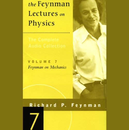 The Feynman Lectures on Physics: Volume 7, Feynman on Mechanics cover art