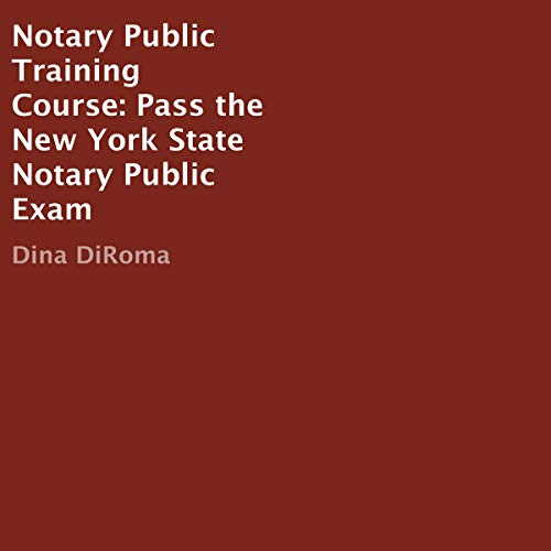 Notary Public Training Course: Pass the New York State Notary Public Exam Audiobook By Dina DiRoma cover art