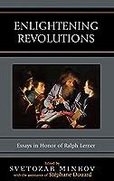 Enlightening Revolutions: Essays in Honor of Ralph Lerner