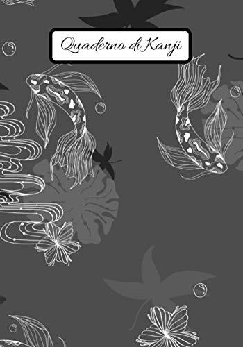 Quaderno di Kanji: Kanji e kana | Calligrafia giapponese | Taccuino di scrittura giapponese | Pratico quaderno per esercitarsi a disegnare Kanji, Hiragana e katakana - carta Genkouyoushi o Genkoyoshi
