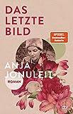 Das letzte Bild: Roman von Anja Jonuleit