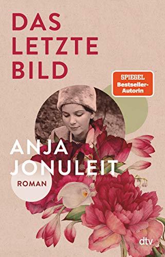 Buchseite und Rezensionen zu 'Das letzte Bild: Roman' von Anja Jonuleit