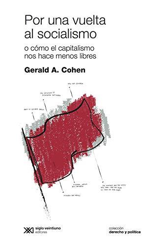 Por una vuelta al socialismo: O cómo el capitalismo nos hace menos libres (Derecho y Política) eBook: Cohen, Gerald A., Queralt, Jahel: Amazon.es: Tienda Kindle