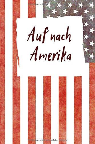 Auf nach Amerika:   Auswanderungs Tagebuch - 120 Seiten Punkteraster - Für Notizen und Planungen...