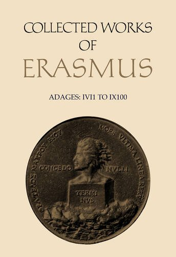 Collected Works of Erasmus: Adages: I vi 1 to I x 100, Volume 32