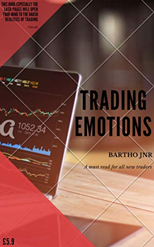 TRADING EMOTIONS: A BASIC AND EFFICIENT GUIDE TO CURRENCY AND CRYPTO TRADING. (English Edition)
