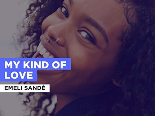 My Kind Of Love im Stil von Emeli Sandé