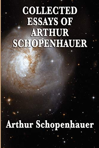 Collected Essays of Arthur Schopenhauer