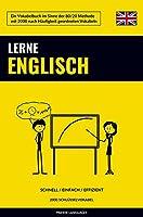 Lerne Englisch - Schnell / Einfach / Effizient: 2000 Schluesselvokabel