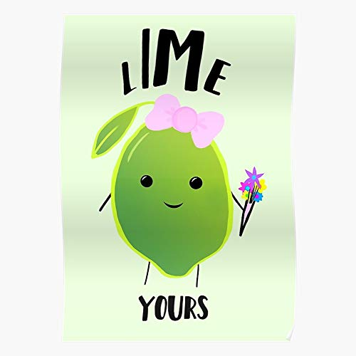 Tranglunar Day Food Card Lime Valentines Puns Anniversary Funny Yours Impressive Posters for Room Decoration Printed with The Latest Modern Technology on semi-Glossy Paper Background