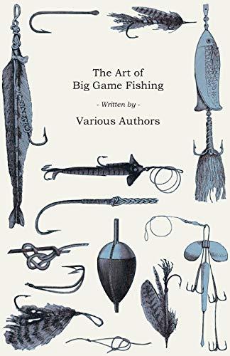 The Art of Big Game Fishing: PAPERBACK