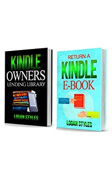 Lend Kindle Books to Friends  2 Manuscripts—Kindle Owners Lending Library and Return a Kindle E-Book