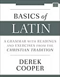 Basics of Latin: A Grammar with Readings and Exercises from the Christian Tradition