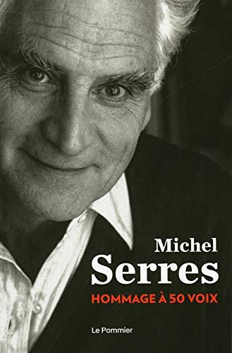 Michel Serres : Hommage à 50 voix