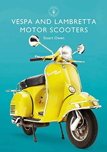 Vespa and Lambretta Motor Scooters (Shire Library, Band 856)