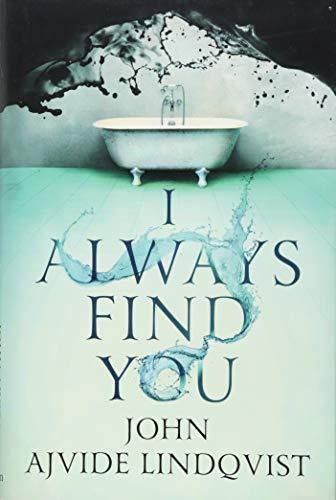 Ajvide Lindqvist, J: I Always Find You